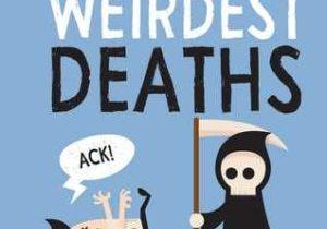 Historys Weirdest Deaths