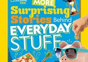 More Surprising Stories Behind Everyday Stuff