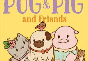 Pug & Pig & Friends