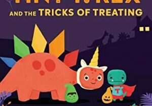 Tiny T Rex and the Tricks of Treating