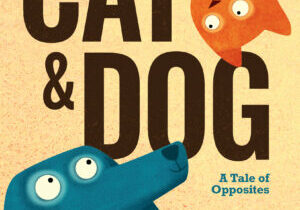 Cat & Dog A Tale of Opposites